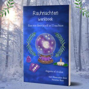 Rauhnachten Werkboek Een reis door jezelf in 12 nachten Argante van Avalon Susanne Boer